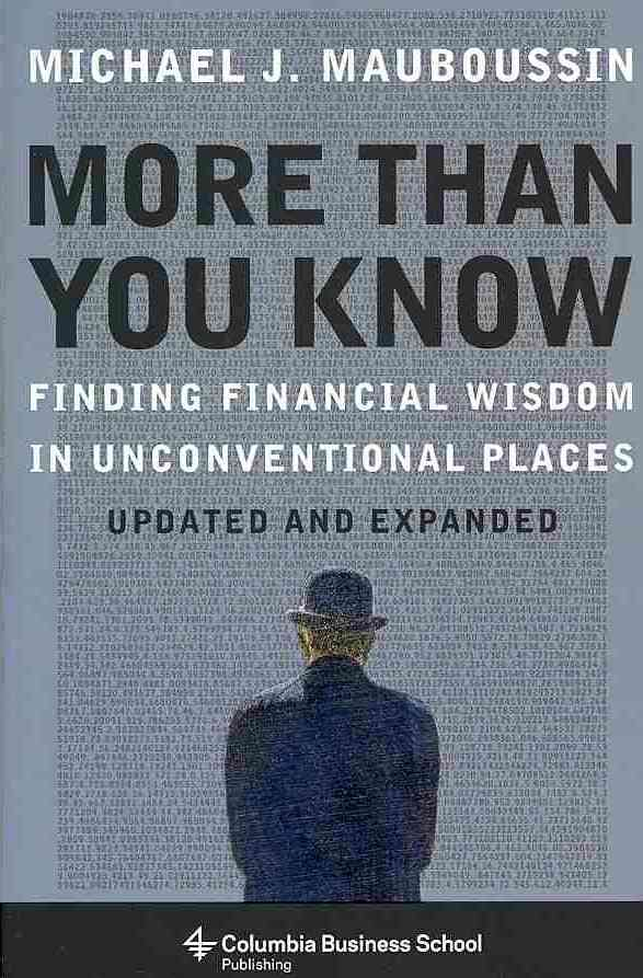 More Than You Know By Mauboussin, Michael J.