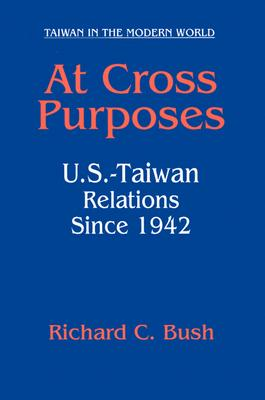 At Cross Purposes By Bush, Richard C.