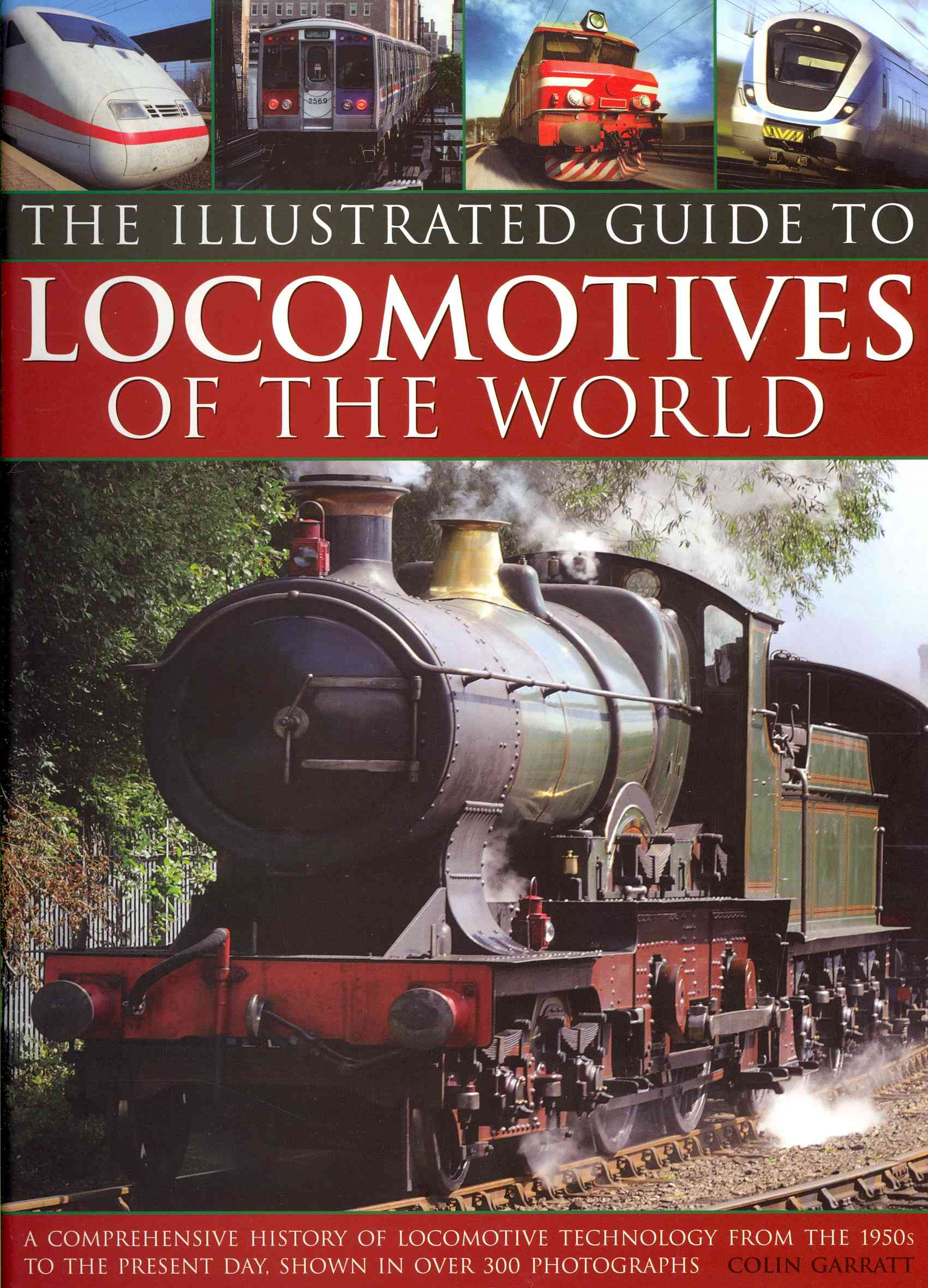 Illustrated Guide to Locomotives of the World By Garratt, Colin